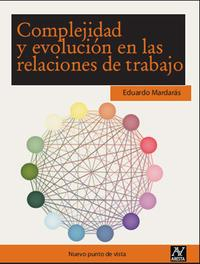 Libro COMPLEJIDAD Y EVOLUCION EN LAS RELACIONES DE TRABAJO