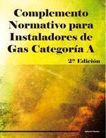 Libro COMPLEMENTO NORMATIVO PARA INSTALADORES DE GAS CATEGORIA A