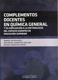Libro COMPLEMENTOS DOCENTES EN QUIMICA GENERAL Y SU ADECUACION A LA MET ODOLOGIA DEL ESPACIO EUROPEO DE EDUCACION SUPERIOR2ª ED
