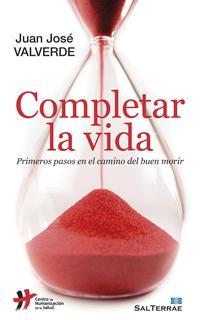 Libro COMPLETAR LA VIDA: PRIMEROS PASOS EN EL CAMINO DEL BUEN MORIR