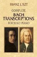 Libro COMPLETE BACH TRANSCRIPTIONS FOR SOLO PIANO