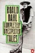 Libro COMPLETELY UNEXPECTED TALES: TALES OF THE UNEXPECTED. MORE TALES