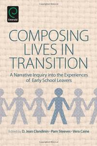 Libro COMPOSING LIVES IN TRANSITION: A NARRATIVE INQUIRY INTO THE EXPERIENCES OF EARLY SCHOOL LEAVERS