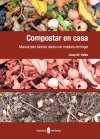 Libro COMPOSTAR EN CASA: MANUAL PARA FABRICAR ABONO CON RESIDUOS DEL HO GAR