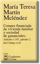 Libro COMPRA FINANCIADA DE VIVIENDA FAMILIAR Y SOCIEDAD DE GANANCIALES: ARTICULO 1357 PARRAFO 2 DEL CODIGO CIVIL