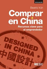 Libro COMPRAR EN CHINA: RECURSOS CLAVE PARA EMPRENDEDOR