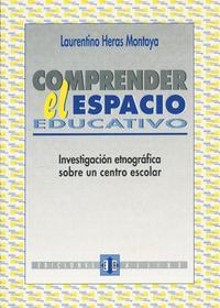 Libro COMPRENDER EL ESPACIO EDUCATIVO: INVESTIGACION ETNOGRAFICA SOBRE UN CENTRO ESCOLAR