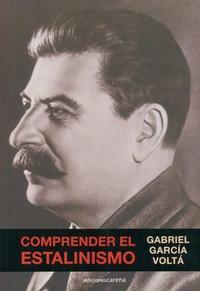 Libro COMPRENDER EL ESTALINISMO: LUCES Y SOMBRAS DE UNA REVOLUCION