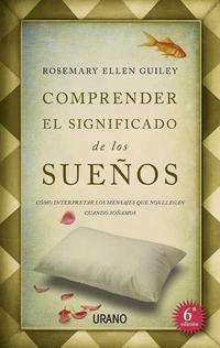 Libro COMPRENDER EL SIGNIFICADO DE LOS SUEÑOS: COMO INTERPRETAR LOS MEN SAJES QUE NOS LLEGAN CUANDO SOÑAMOS