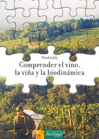 Libro COMPRENDER EL VINO, LA VIÑA Y LA BIODINAMICA