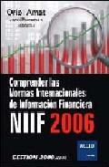 Libro COMPRENDER LAS NORMAS INTERNACIONALES DE INFORMACION FINANCIERA N IIF 2006
