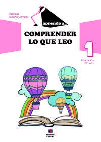 Libro COMPRENDER LO QUE LEO 1 EDUCACION PRIMARIA