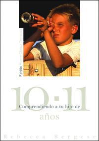 Libro COMPRENDIENDO A TU HIJO DE 10 A 11 AÑOS