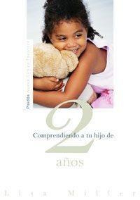 Libro COMPRENDIENDO A TU HIJO DE 2 AÑOS