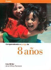 Libro COMPRENDIENDO A TU HIJO DE 8 AÑOS
