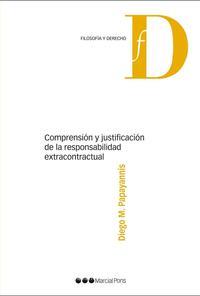 Libro COMPRENSION Y JUSTIFICACION DE LA RESPONSABILIDAD EXTRACONTRACTUA L