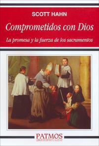 Libro COMPROMETIDOS CON DIOS: LA PROMESA Y LA FUERZA DE LOS SACRAMENTOS