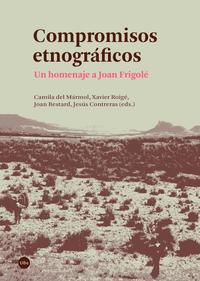 Libro COMPROMISOS ETNOGRAFICOS. UNHOMENAJE A JOAN FRIGOLE