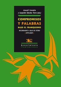 Libro COMPROMISOS Y PALABRAS BAJO EL FRANQUISMO: RECORDANDO A BLAS DE O TERO 1979-2009