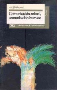 Libro COMUNICACION ANIMAL, COMUNICACION HUMANA