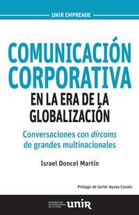 Libro COMUNICACION CORPORATIVA EN LA ERA DE LA GLOBALIZACION: CONVERSACIONES CON DIRCOMS DE GRANDES MULTINACIONALES