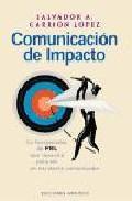 Libro COMUNICACION DE IMPACTO: LA HERRAMIENTA DE PNL QUE NECESITA PARA SER UN EXCELENTE COMUNICADOR