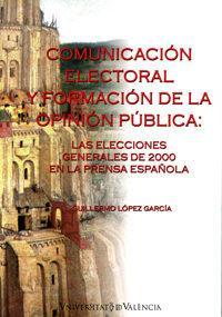 Libro COMUNICACION ELECTORAL Y FORMACION DE LA OPINION PUBLICA: LAS ELE CCIONES GENERALES DE 2000 EN LA PRENSA ESPAÑOLA