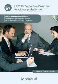 Libro COMUNICACION EN LAS RELACIONES PROFESIONALES. ADGG0408 - OPERACIONES AUXILIARES DE SERVICIOS ADMINISTRATIVOS Y GENERALES