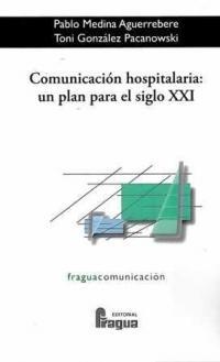 Libro COMUNICACION HOSPITALARIA: UN PLAN PARA EL SIGLO XXI