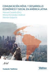 Libro COMUNICACION MOVIL Y DESARROLLO ECONOMICO Y SOCIAL EN AMERICA LAT INA