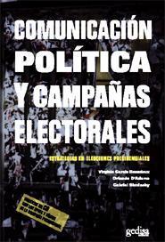 Libro COMUNICACION POLITICA Y CAMPAÑAS ELECTORALES: ESTRATEGIAS EN ELEC CIONES PRESIDENCIALES
