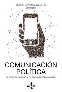 Libro COMUNICACION POLITICA: NUEVAS DINAMICAS Y CIUDADANIA PERMANENTE
