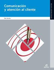 Libro COMUNICACION Y ATENCION AL CLIENTE ED.2012