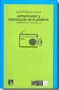 Libro COMUNICACION Y CONSTRUCCION DE CIUDADANIA: APORTES PARA EL DESARR OLLO