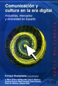 Libro COMUNICACION Y CULTURA EN LA ERA DIGITAL: INDUSTRIAS, MERCADOS Y DIVERSIDAD EN ESPAÑA