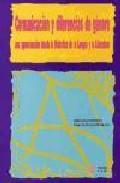 Libro COMUNICACION Y DIFERENCIAS DE GENERO: UNA APROXIMACION DESDE LA D IDACTICA DE LA LENGUA Y LA LITERATURA