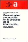 Libro COMUNICACION Y EDUCACION EN LA SOCIEDAD DE LA INFORMACION: NUEVOS LENGUAJES Y CONCIENCIA CRITICA