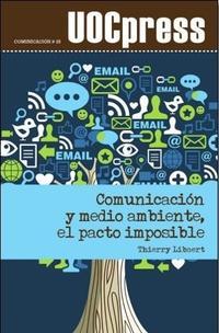 Libro COMUNICACION Y MEDIO AMBIENTE, EL PACTO IMPOSIBLE