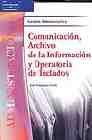 Libro COMUNICACION, ARCHIVO DE LA INFORMACION Y OPERATORIA DE TECLADOS