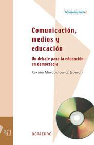 Libro COMUNICACION, MEDIOS Y EDUCACION: UN DEBATE PARA LA EDUCACION EN DEMOCRACIA