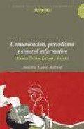 Libro COMUNICACION, PERIODISMO Y CONTROL INFORMATIVO: ESTADOS UNIDOS, E UROPA Y ESPAÑA