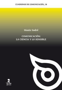 Libro COMUNICACION: LA CIENCIA Y LO SENSIBLE