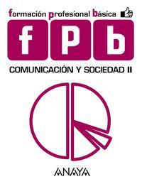 Libro COMUNICACIÓN Y SOCIEDAD II 2º FORMACIÓN PROFESIONAL ANDALUCIA