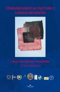Libro COMUNICANDO LA CULTURA Y CIENCIA RECIENTES
