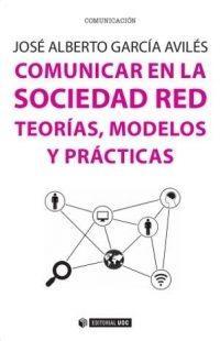 Libro COMUNICAR EN LA SOCIEDAD RED: TEORIAS MODELOS Y PRACTICAS