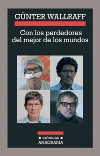 Libro CON LOS PERDEDORES DEL MEJOR DE LOS MUNDOS: EXPEDICION AL INTERIO R DE UN PAIS