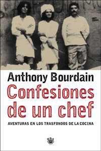 Libro CONFESIONES DE UN CHEF: AVENTURAS EN EL TRASFONDO DE LA COCINA