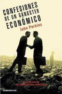 Libro CONFESIONES DE UN GANGSTER ECONOMICO: LA CARA OCULTA DEL IMPERIAL ISMO AMERICANO