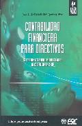 Libro CONTABILIDAD FINANCIERA PARA DIRECTIVOS: SE ESTUDIAN LAS NORMAS I NTERNACIONALES NIC-NIIF