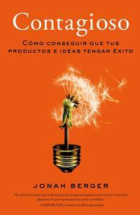 Libro CONTAGIOSO: COMO CONSEGUIR QUE TUS PRODUCTOS E IDEAS TENGAN EXITO